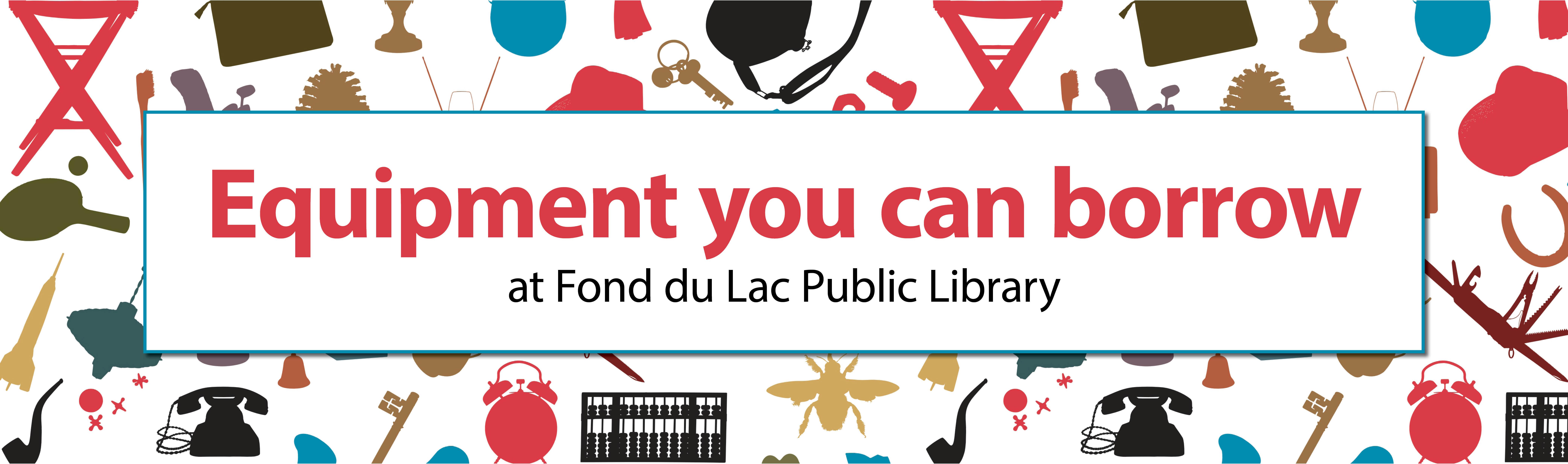 Equipment To Borrow Fond Du Lac Wi Public Library